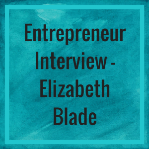 Entrepreneur Interview - Elizabeth Blade