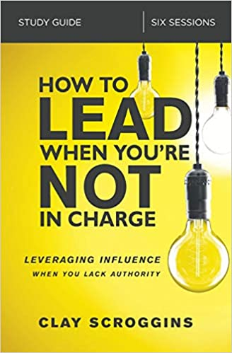 Book Cover - How to Lead When You're Not in Charge