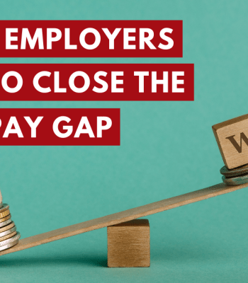 3 Things Employers Can Do to close the gender pay gap this equal pay day