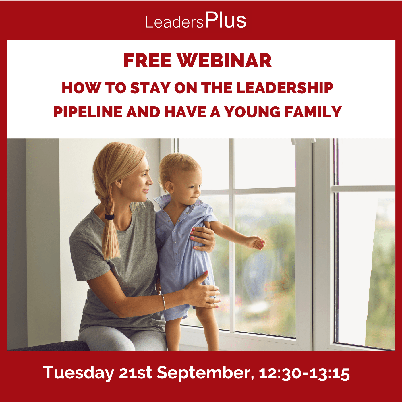Free Webinar: How To Stay On The Leadership Pipeline And Have A Young Family