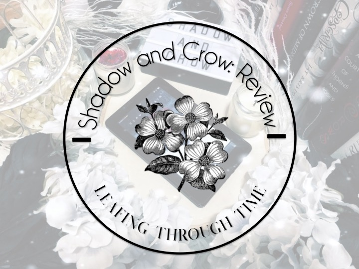 Shadow and Crow: a review