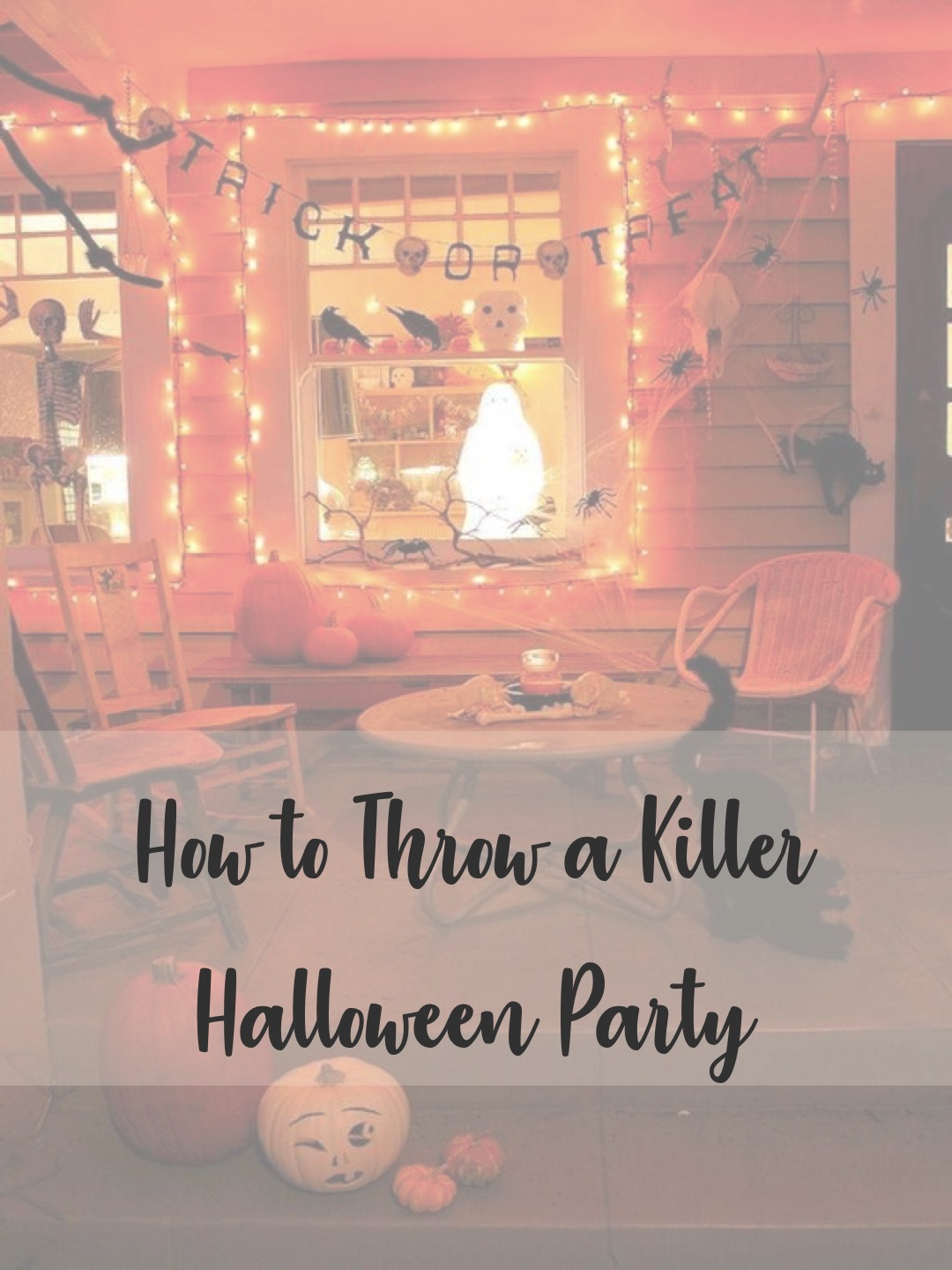 How To Throw a Killer Halloween Party