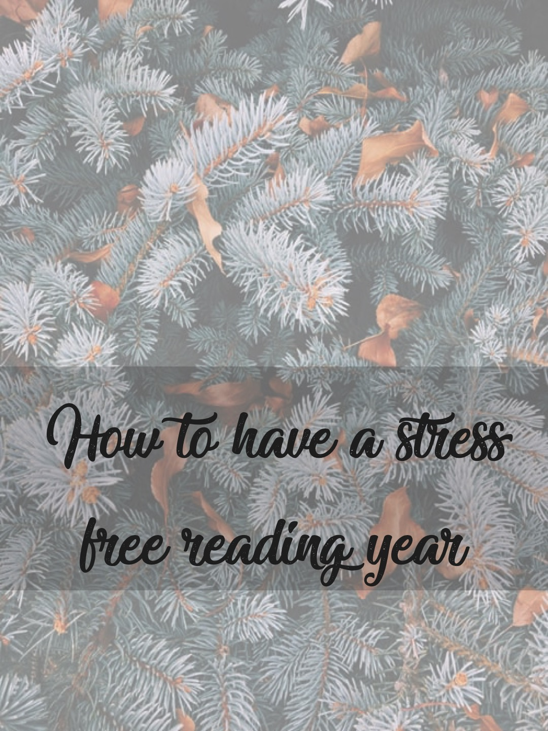 How to have a stress free reading year
