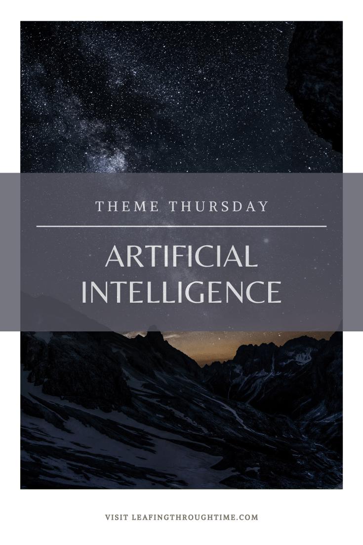 Theme Thursday: Artificial Intelligence