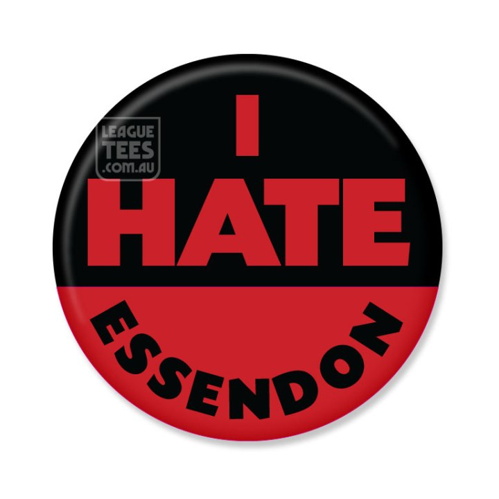 I hate Essendon footy badge