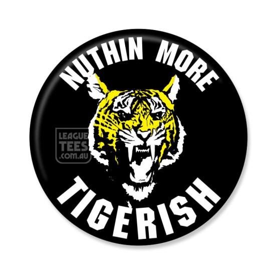 nothing more tigerish badge