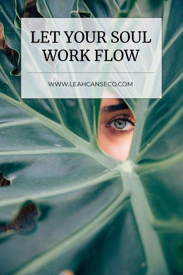 let your soul work flow #coach #entrepreneur #onlinemarketing