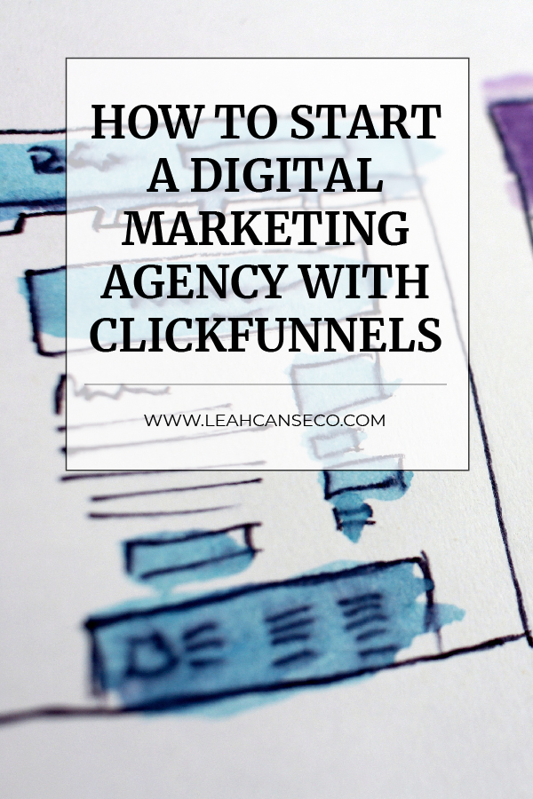 how to start a digital marketing agency with clickfunnels