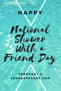 National Shower With a Friend Day | leahdecesare.com