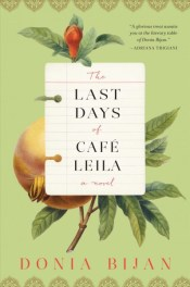The Last Days of Café Leila by Donia Bijan