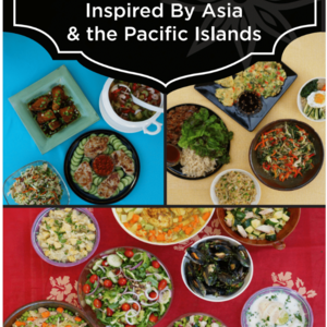 Recipes Inspired By Asia & the Pacific Islands