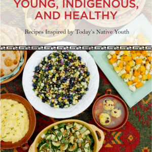 Recipes Inspired by Today's Native Youth