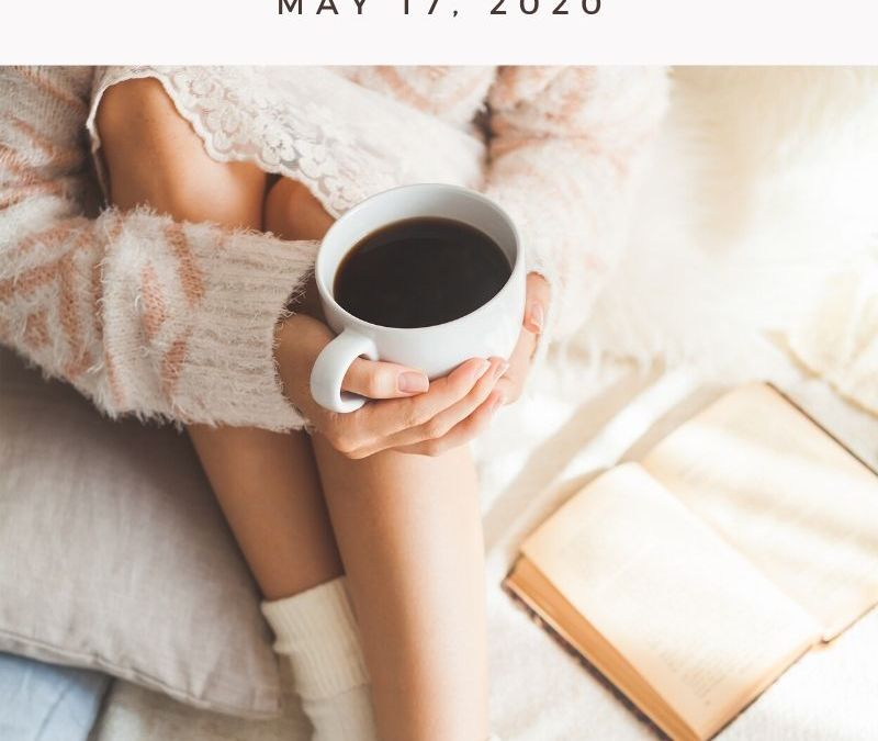 Sunday Things… 5.17.20