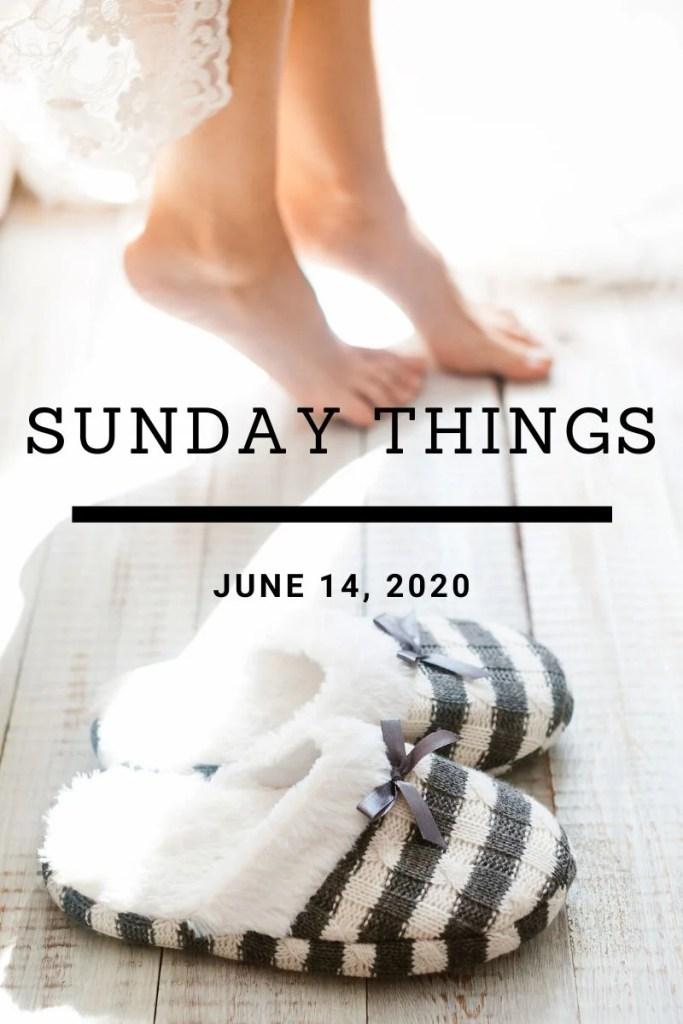 sunday things 683x1024 - Sunday Things... 6.14.20