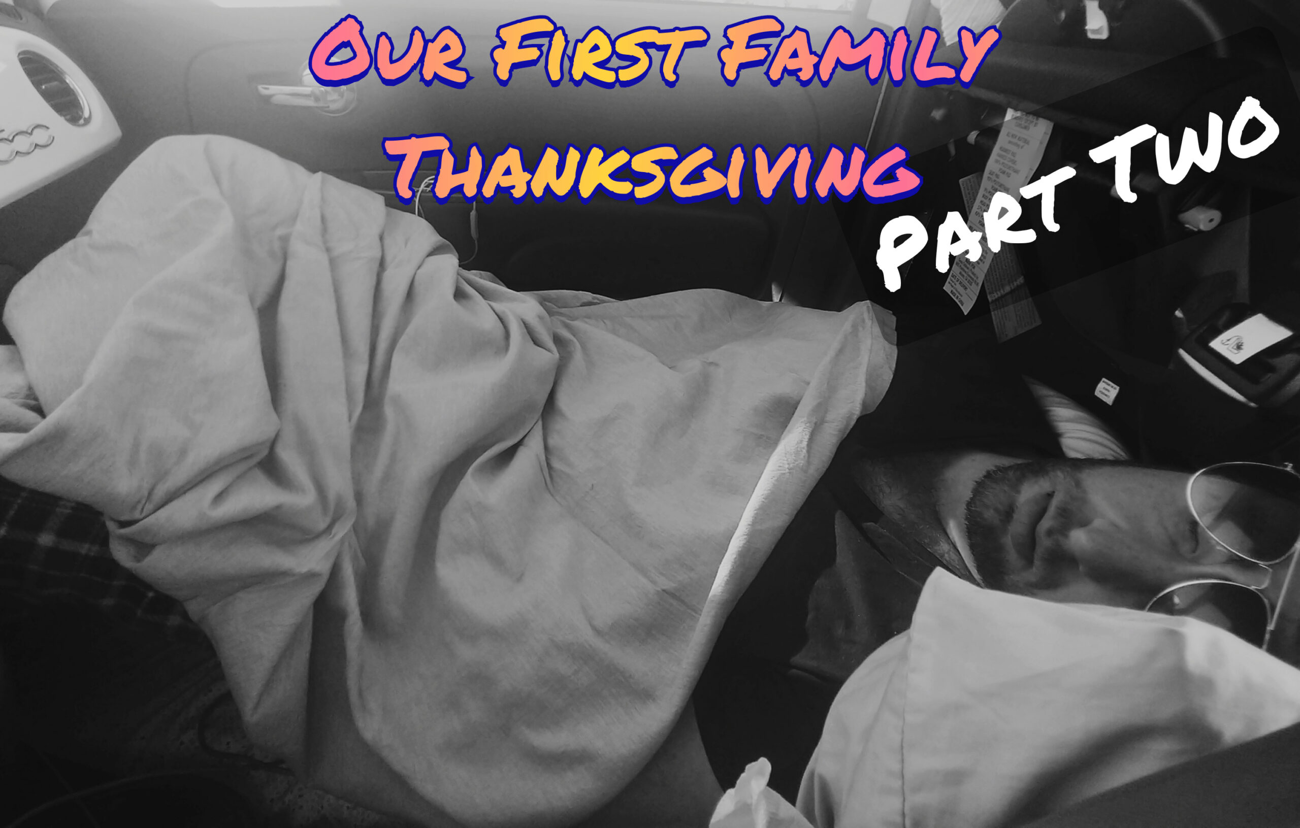 OUR FIRST FAMILY THANKSGIVING – PART TWO