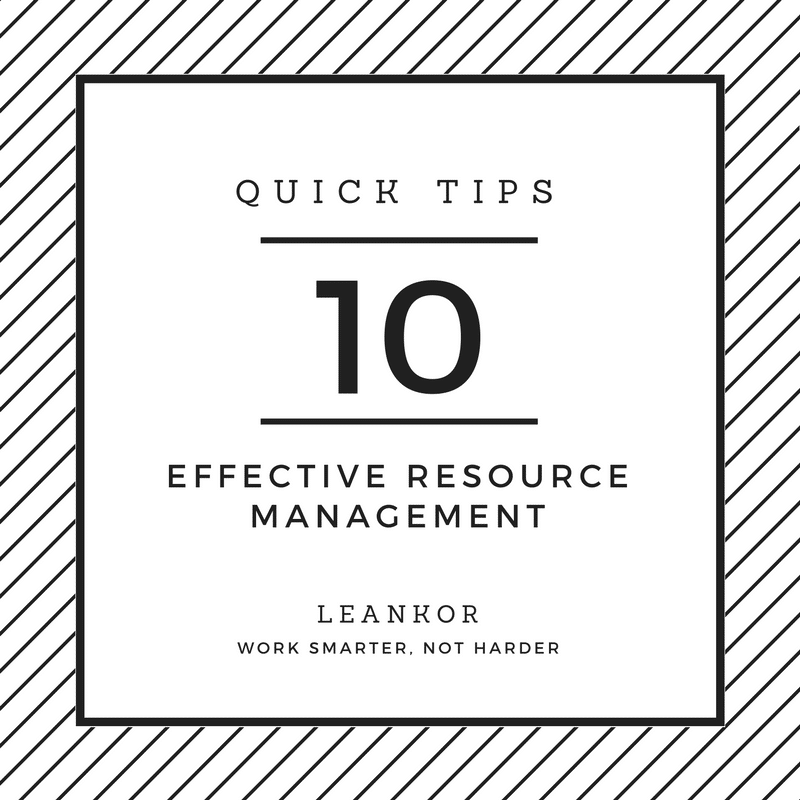 10 Quick Tips About Effective Resource Management • Leankor