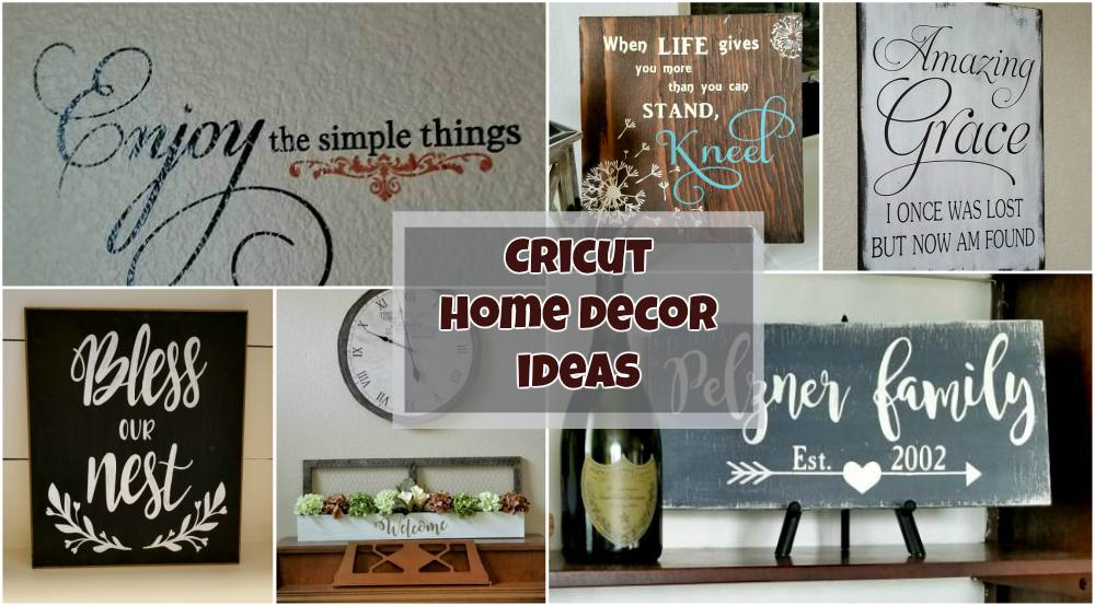 Awesome Cricut Home Decor Ideas Cricut Ideas