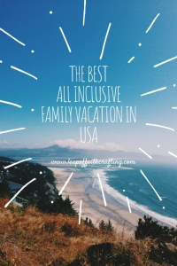 the best all inclusive family vacation in usa
