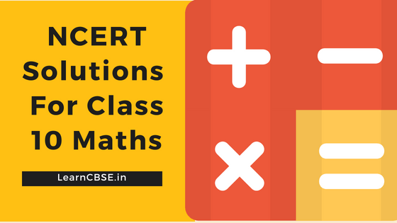 NCERT Solutions for Class 10 Maths PDF Updated for 2019-20