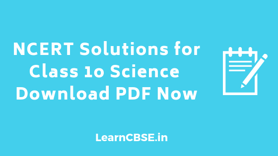 NCERT Solutions for Class 10 Science