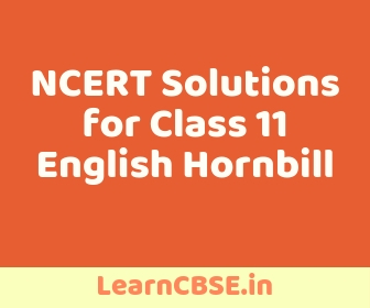 NCERT Solutions For Class 11 English Hornbill