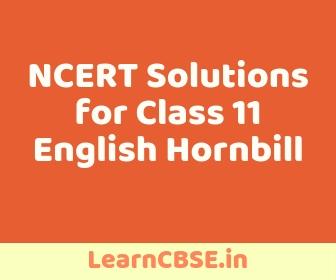 NCERT Solutions for Class 11 English Hornbill