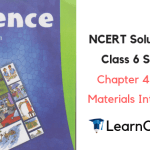 NCERT Solutions for Class 6 Science Chapter 4 Sorting Materials Into Groups