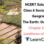 NCERT Solutions for Class 6 Social Science Geography Chapter 6 Major Landforms of the Earth