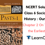 NCERT Solutions for Class 6 Social Science History Chapter 2 On The Trial of the Earliest People