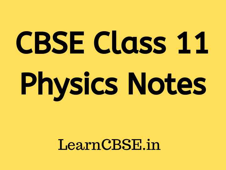 CBSE Class 11 Physics Notes - Learn CBSE
