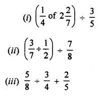 ML Aggarwal Class 7 Solutions for ICSE Maths Chapter 2 Fractions and Decimals Ex 2.7 4