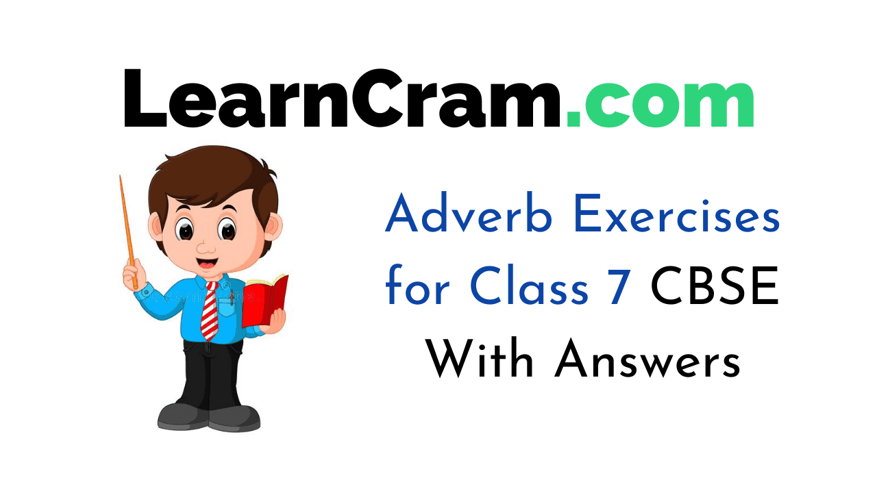hight resolution of Adverb Exercises for Class 7 CBSE With Answers – Learn Cram