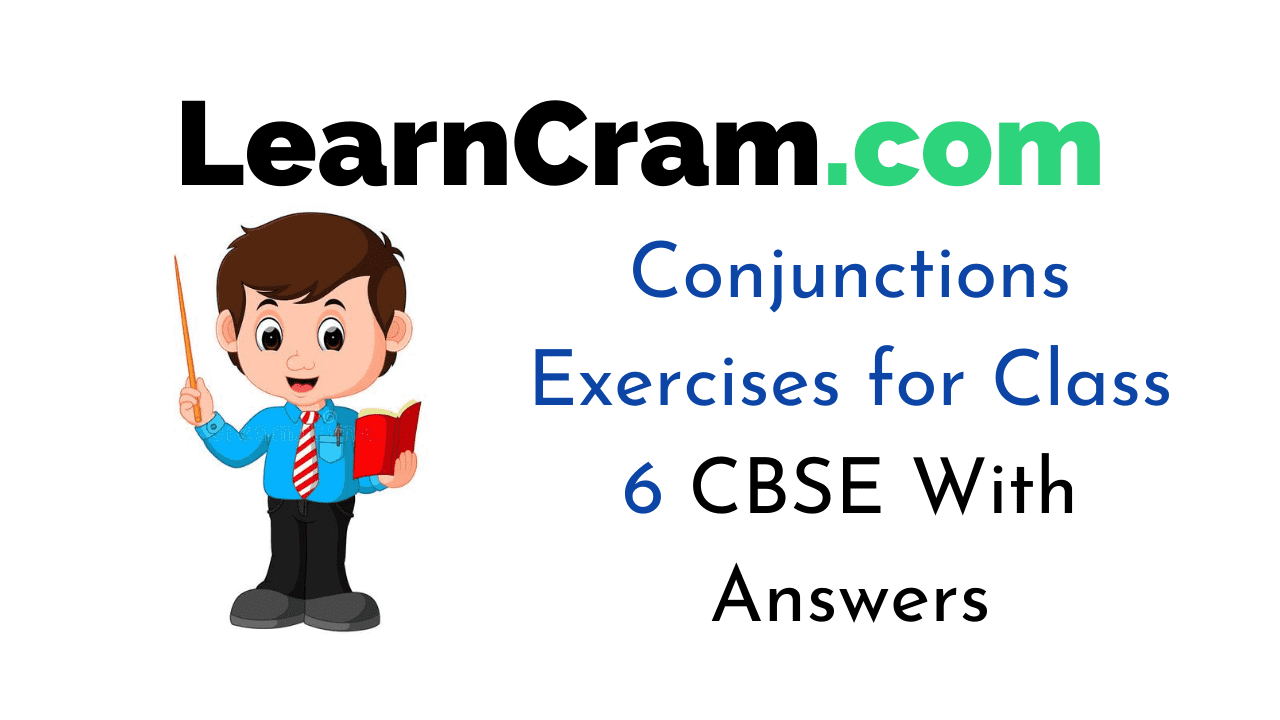 hight resolution of Conjunctions Exercises for Class 6 CBSE With Answers – Learn Cram