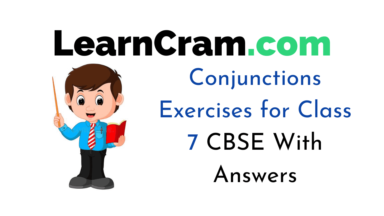 hight resolution of Conjunctions Exercises for Class 7 CBSE With Answers – Learn Cram