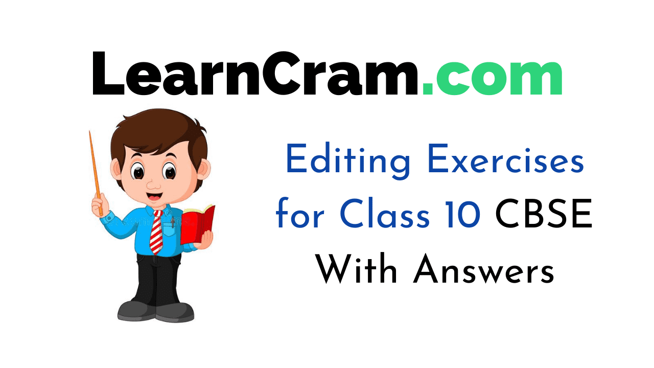 Editing Exercises for Class 10 CBSE