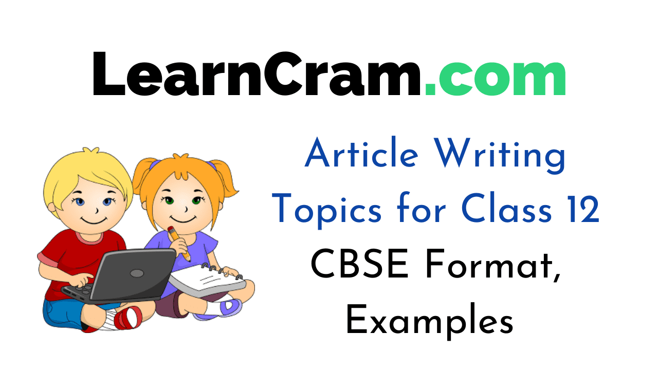 Article Writing Topics for Class 12