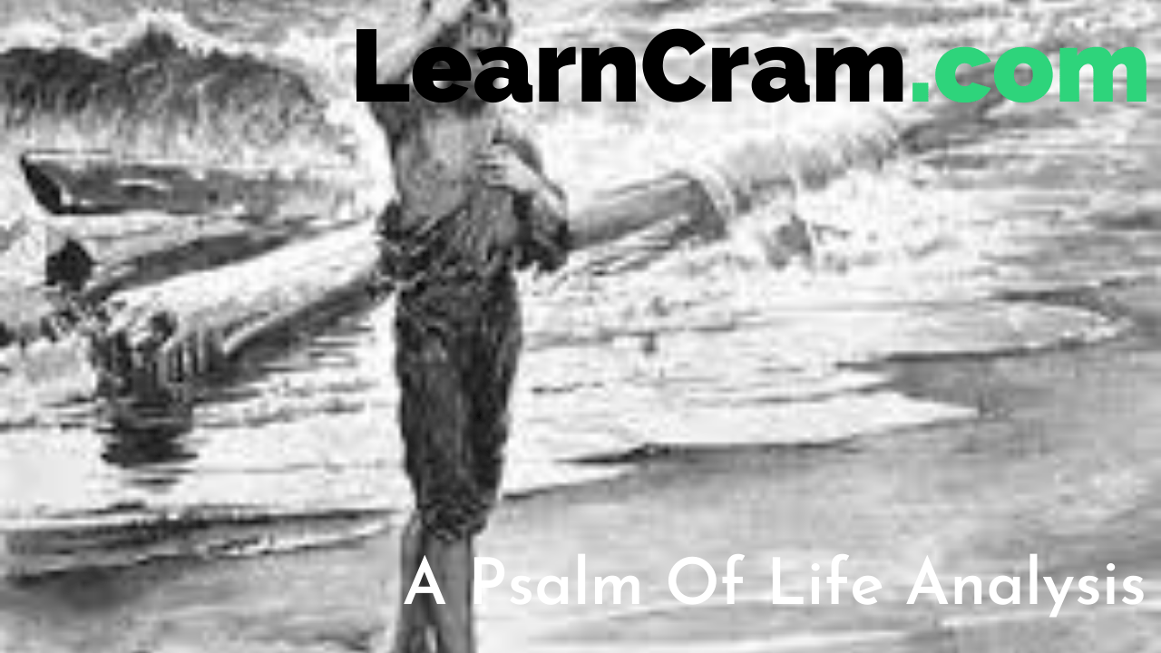 A Psalm Of Life Analysis
