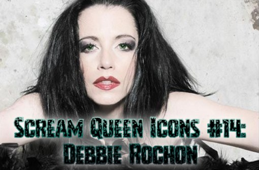 Debbie Rochon: Scream Queen Icon #14