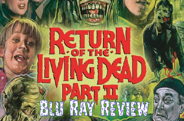 Return Of The Living Dead Part 2 Blu Ray (Region A)