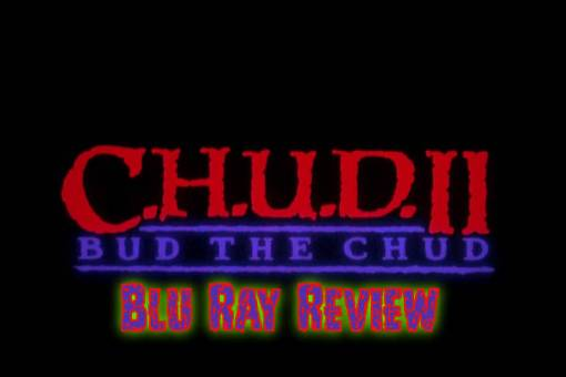 C.H.U.D. II: Bud The Chud Blu-Ray Review (Reg B)