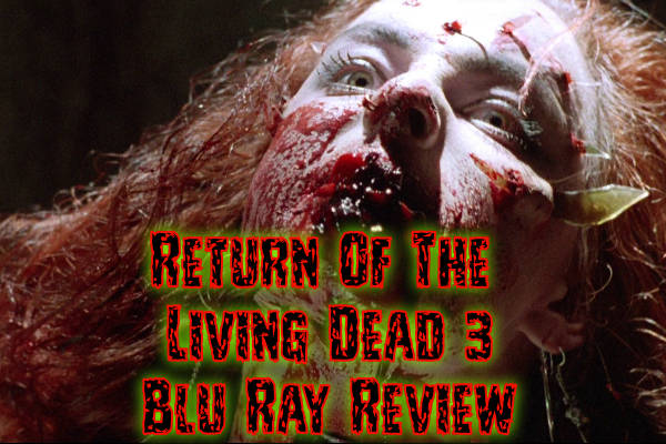 Return Of The Living Dead 3 Blu Ray Review (Reg B)