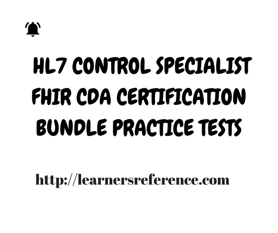 HL7 CONTROL SPECIALIST FHIR CDA CERTIFICATION BUNDLE