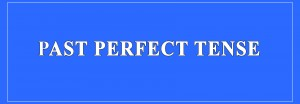 Past Perfect Tense Definition and Examples