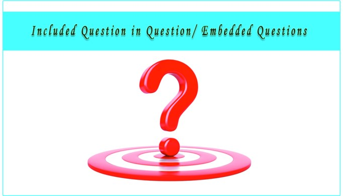 Included Question in Question or Embedded Questions
