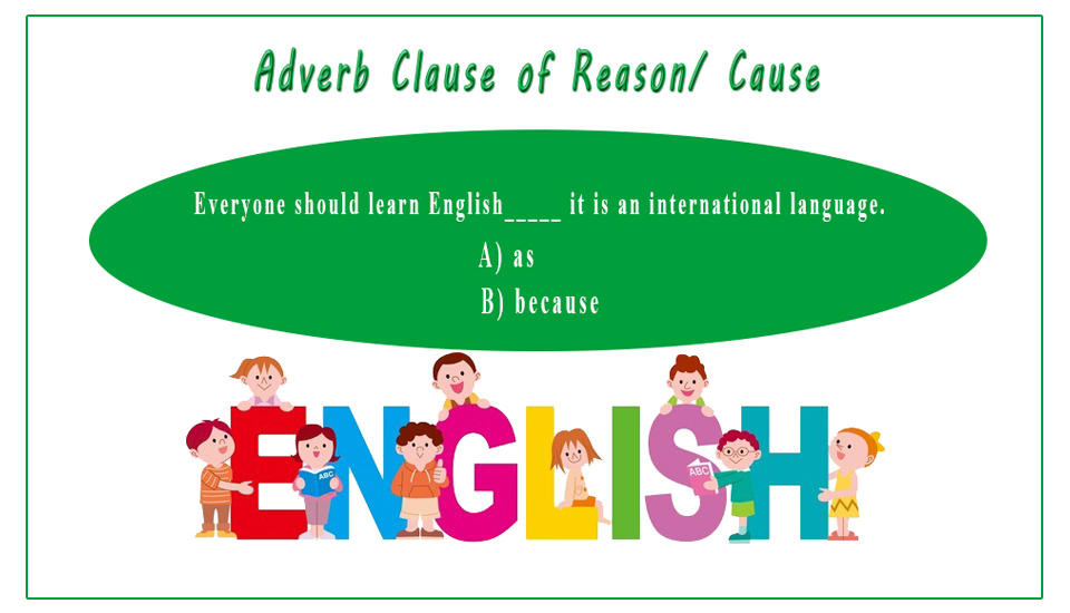 How To Use Adverb Clause Of Reason Cause Learn Esl