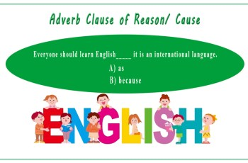 How to use Adverb Clause of Reason/ Cause?