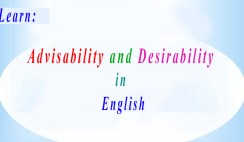 Advisability and Desirability