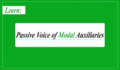 Passive Voice of Modal Auxiliaries