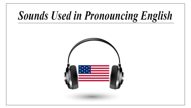 Sounds Used in Pronouncing English