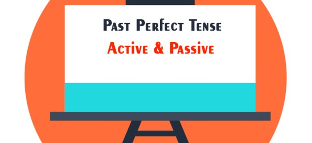 Active and Passive Voice of Past Perfect Tense